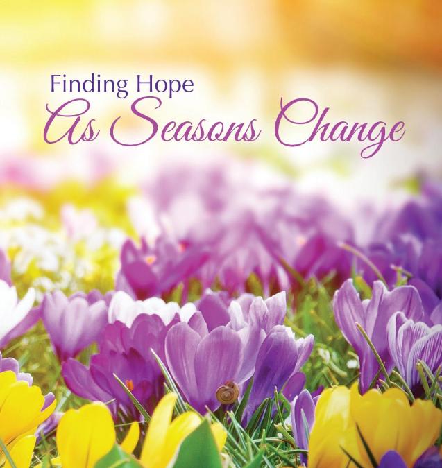 Finding Hope As Seasons Change