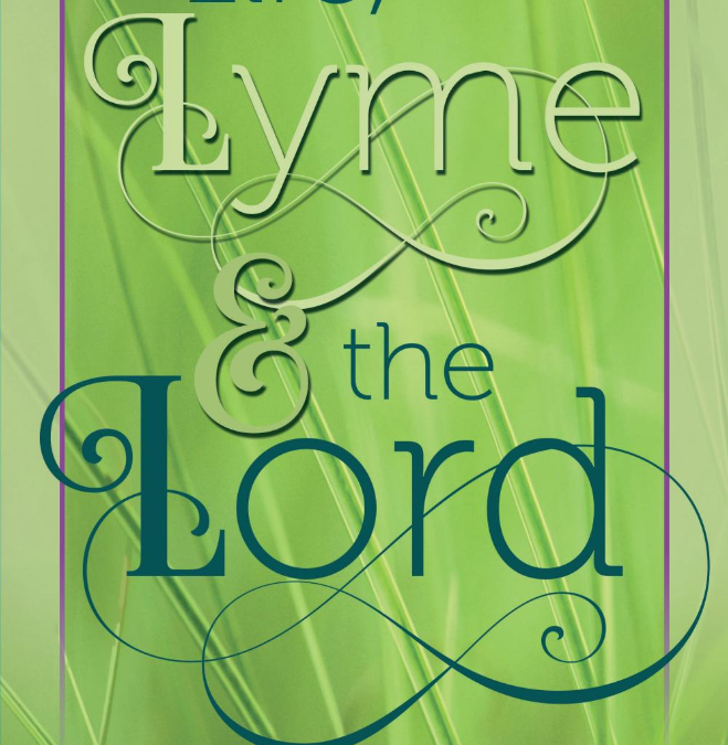 Life Lyme and the Lord